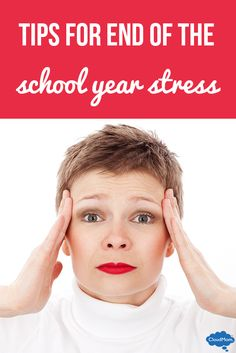 Learn how to minimize stress at the end of the school year with these tips!