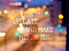 Late Nights <3
