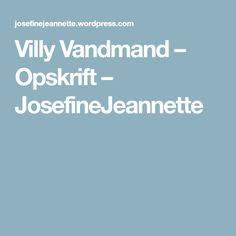 Villy Vandmand – Opskrift – JosefineJeannette