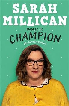 Sarah Millican - How to be Champion