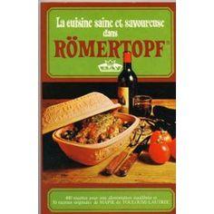 La Cuisine Saine Et Savoureuse Dans Römertopf  - Bibliothèque perso - Vous pouvez retrouver la cuisine familiale et les cours de cuisine par des enfants pour des enfants et des recettes de chaque jours sur le blog de la Cuisine de Mémé Moniq http://cuisine-meme-moniq.com #cuisine #livre#food