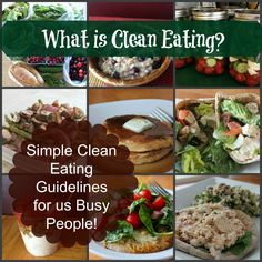 Simple Clean Eating Guidelines for Busy People. Cleaning eating tips and advice anyone can follow.