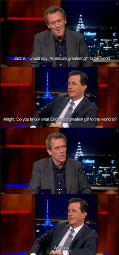 Not only does Stephen Colbert tell it like it is...but Hugh Laurie omgggggg