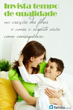 Os filhos precisam sentir e perceber que dentro do lar o pai não é maior do que a mãe e nem a mãe maior que o pai, é preciso existir colaboração mútua...