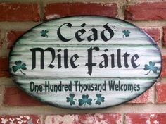 Irish Gaelic ~ my Gramma who hails from North Ireland use to say this all the time to all she met ~ miss her!
