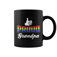 Proud Grandpa. Cute, Clever, Funny, Gay, Lesbian, LGBTQ, Gay Pride Week, Pride Colors Flag, Rainbow, Love, Quotes, Sayings, T-Shirts, Hoodies, Tees, Clothes and Gifts For Women and Men.