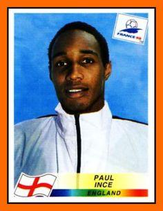 Paul INCE 1992–2000 England 53 Caps 2 goals Honours : All with Manchester United Premier League (2): 1992–93, 1993–94 FA Cup (2): 1989–90, 1993–94 League Cup (1): 1991–92 European Cup Winners' Cup (1): 1990–91