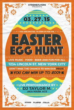 Easter Egg Hunt Flyer Template - http://xtremeflyers.com/easter-egg-hunt-flyer-template/ Easter Egg Hunt Flyer Template PSD Easter Egg Hunt Flyer Template PSD was designed to advertise any kind of event related to an Easter Event in a public space and/or pub/bar/club. The design is well sorted in folders, and all the elements can be removed or rearranged as you please . The