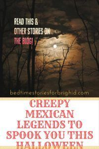 Creepy Mexican Legends to Spook You This Halloween #reading #storytelling #mexico #ghoststories #ghosts #spooky #creepy #halloween #halloweenstories #lallorona #scary