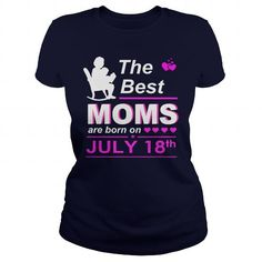 Make this funny birthday in month gift saying  July 18 Shirt The best moms are Born on July 18 TShirt July 18 Birthday July 18 mom born July 18 gift for birthday July 18 ladies tees Hoodie Vneck TShirt for birthday  as a great for you or someone who born in July Tee Shirts T-Shirts Legging Mug Hat Zodiac birth gift