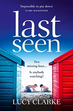 Last Seen by Lucy Clarke ... I love the settings of Clarke's books she takes you to the place and you instantly become part of the story. Great book. Lots of twists and turns.