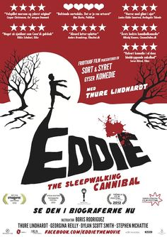 Eddie: The Sleepwalking Cannibal   Film Review by Kam Williams  Headline: Cannibal Inspires Artist in Unlikely-Buddy Horror Comedy  Once the darling of the art world, Lars Olafssen (Thure Lindhardt) is down on his luck after developing the painter's equivalent of writer's block. He's been reduced to taking a teaching position at a college in rural Koda Lake, Canada, a mythical town located outside Ottawa.