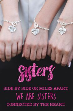 Sister Heart Jewelry Do you love you sisters? Sisters share an unspoken bond throughout life. now has matching sister bracelets for everyone in the family. Big Sis, Middle Sis, Little Sis, Baby sis and dont forget mom.