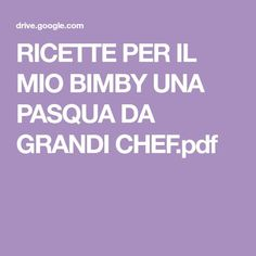 RICETTE PER IL MIO BIMBY UNA PASQUA DA GRANDI CHEF.pdf