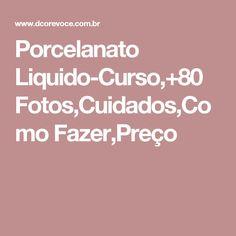 Porcelanato Liquido-Curso,+80 Fotos,Cuidados,Como Fazer,Preço