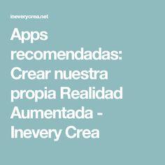 Apps recomendadas: Crear nuestra propia Realidad Aumentada - Inevery Crea