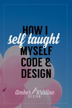 I am a self taught designer and developer. It's a tough road, but achievable. See how I taught myself everything I know!
