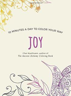 Joy (Color Your Way 10 Minutes a Day), http://www.amazon.com/dp/1581574231/ref=cm_sw_r_pi_awdm_xs_EafnybFPF2MGB