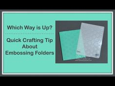 Which Way is Up?- Quick Crafting Tip About Embossing Folders - Lisa's Stamp Studio