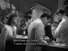 Casablanca. This is literally me, though.