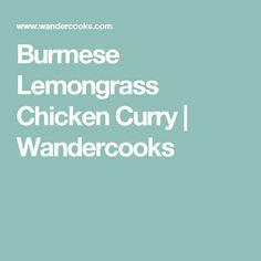 Burmese Lemongrass Chicken Curry   Wandercooks