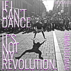 if i can't dance to it it's not my revolution - Google Search