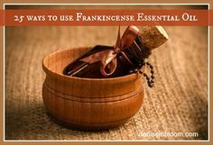 25 Ways To Use Frankincense Essential Oil (nice variety)