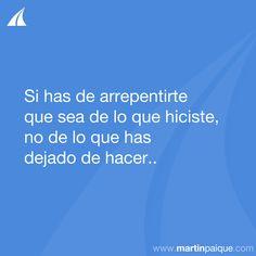 El mejor remedio es INTENTARLO!!  www.martinpaique.com #coach #empoderamiento
