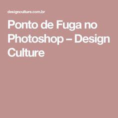 Ponto de Fuga no Photoshop – Design Culture