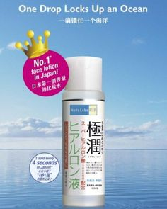 Hada Labo: Moisturizing lotion is number 1 in sales. As applied to the face, you must press slowly. At this stage the water becomes very sticky and stickier and stickier ... and suddenly disappears! And finally leaves skin soft as a baby!