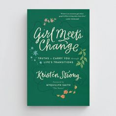 Girl Meets Change, by @kristenstrong