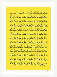 Your my happy.