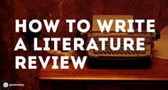 Guest Post by Liana Daren A literature review is essentially a survey of scholarly articles, books, dissertations, conference proceedings, and/or other published material. The review …