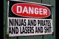 I would keep out just at the threat of ninjas and pirates no need for the lasers and sh!t.....