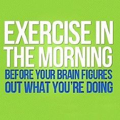 Morning workouts are the best! My motto is wake up, workout, no excuses. :-)