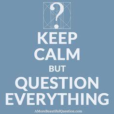 Questioning matters http://amorebeautifulquestion.com
