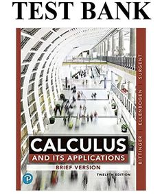 This is the complete Calculus and Its Applications Brief Version Edition Test Bank By Bittinger . All chapters are included and complete with all questions and answers. Good Grades, Calculus, Manual, This Or That Questions, Banks, You're Welcome, Textbook, Couches