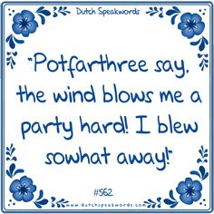 Wind Quote, Inspirational Lines, Dutch Quotes, Partying Hard, Sarcasm Humor, Spoken Word, Cool Words, Quotations, Funny Quotes