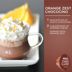 No matter how you slice it, this is tasty. Brew a Dolce Gusto Chococino and top with whipped cream and grated orange peel!