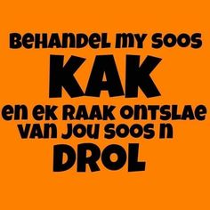 Afrikaanse Quotes, The Funny, Sarcasm, Funny Quotes, Jokes, Lol, Messages, Humor, Pallets