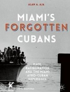 Miami?s Forgotten Cubans free download by Alan A. Aja (auth.) ISBN: 9781137575234 with BooksBob. Fast and free eBooks download.  The post Miami?s Forgotten Cubans Free Download appeared first on Booksbob.com.