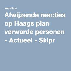 Afwijzende reacties op Haags plan verwarde personen - Actueel - Skipr