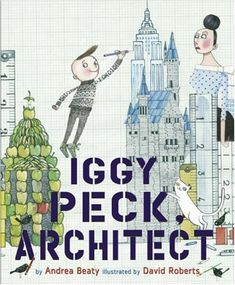 Bestseller Books Online Iggy Peck, Architect Andrea Beaty $10.54
