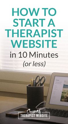 It doesn't take a long time to get your therapist website set up. Here are the steps to show you how.