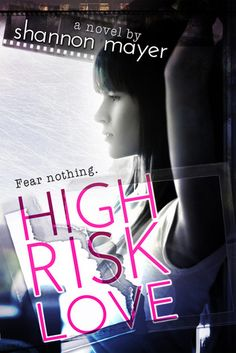 High Risk Love | Shannon Mayer | July 1 2013 |