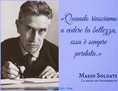 Tutto Per Tutti: MARIO SOLDATI (TORINO, 17 NOVEMBRE 1906 – TELLARO, 19 GIUGNO 1999)