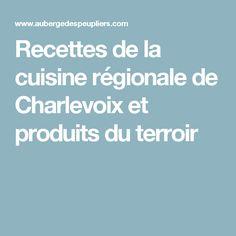 Recettes de la cuisine régionale de Charlevoix et produits du terroir