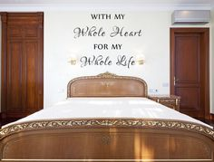 With My Whole Heart For My Whole Life Vinyl Wall Decal, Romantic Sayings, Wall Art, Vinyl Wall Decals, Custom Signs, Bedroom Decal, Love Art