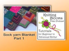 This is a tutorial on how to start a Sock Yarn Blanket, pattern by Shelly Kang. In this tutorial you will learn how to create your first square. Watch more o...