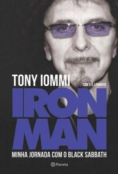 Livro Iron Man – Minha Jornada Com o Black Sabbath – Autobiografia de Tony Iommi - http://batecabeca.com.br/livro-iron-man-minha-jornada-com-o-black-sabbath-autobiografia.html